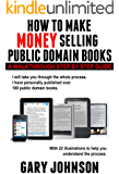 HOW TO MAKE MONEY SELLING PUBLIC DOMAIN BOOKS:  A Walkthrough Step by Step Guide, with 22 illustrations.