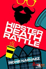 Hipster Death Rattle Kindle Edition