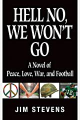 Hell No, We Won't Go: A Novel of Peace, Love, War, and Football Kindle Edition