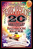 Uncle John's Triumphant 20th Anniversary Bathroom Reader (Uncle John's Bathroom Reader Annual)