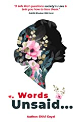 Words Unsaid...: Emotions Which Are Felt, Yet Not Said (Poetry with Artwork Book 1) Kindle Edition