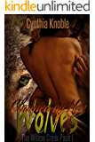 Claimed by Her Wolves (The Willow Creek Pack Book 1)