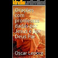 Orações com promessas dadas por Jesus e por Deus Pai