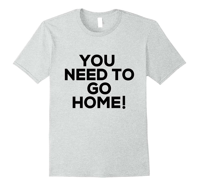 You Need Go Home Drinking-Samdetee