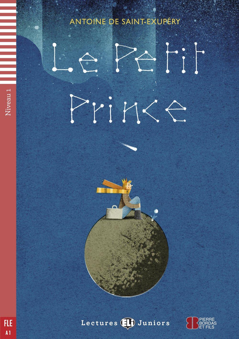 Le Petit Prince: Buch + Audio-CD (Lectures ELI Juniors)
