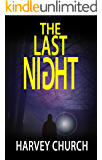 The Last Night: A Fast-Paced Crime Thriller Suspense Novel