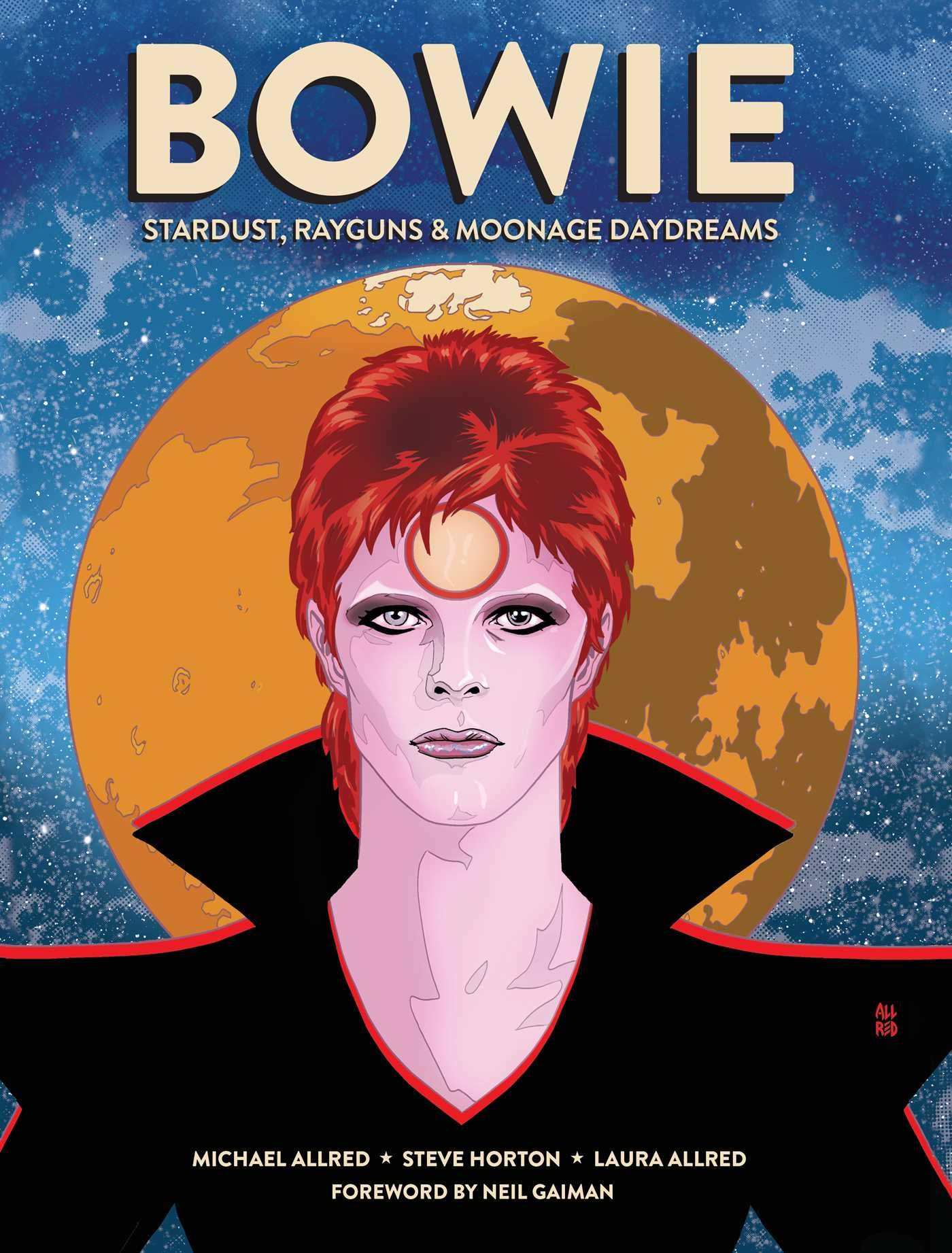 BOWIE: Stardust, Rayguns, & Moonage Daydreams (OGN biography of Ziggy  Stardust, gift for Bowie fan, gift for music lover, Neil Gaiman, Michael  Allred): Allred, Michael, Horton, Steve, Allred, Laura, Gaiman, Neil:  9781683834489: