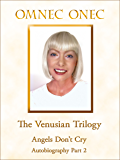 The Venusian Trilogy / Angels Don't Cry: Autobiography Part 2
