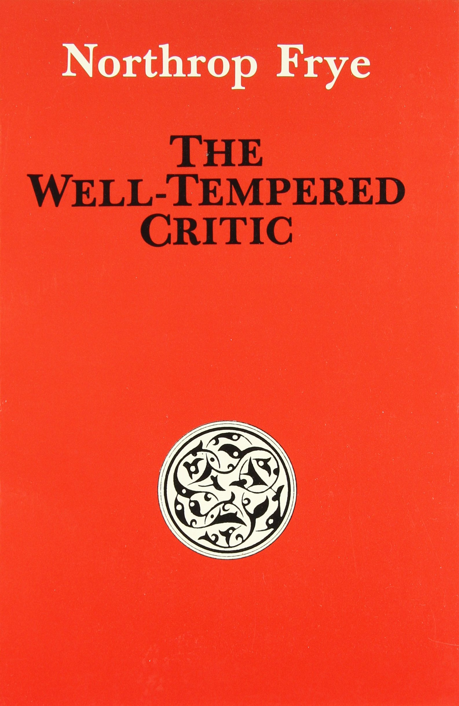 The Well-Tempered Critic: Northrop Frye: 9780889027466: Books ...