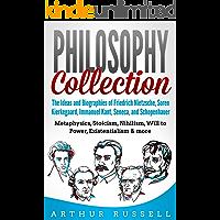 Philosophy Collection: The Ideas and Biographies of Friedrich Nietzsche, Soren Kierkegaard, Immanuel Kant, Seneca, and Schopenhauer - Metaphysics, Stoicism, Nihilism, Will to Power, & more
