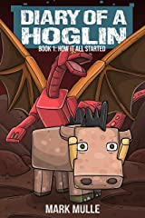 Diary of a Hoglin Book 1: How It All Started Kindle Edition