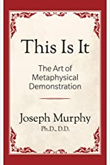 This is It!: The Art of Metaphysical Demonstration (English Edition) eBook Kindle