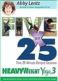 HeavyWeight Yoga 3: Five By 25