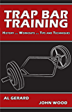 Trap Bar Training: History ... Workouts ... Tips and Techniques