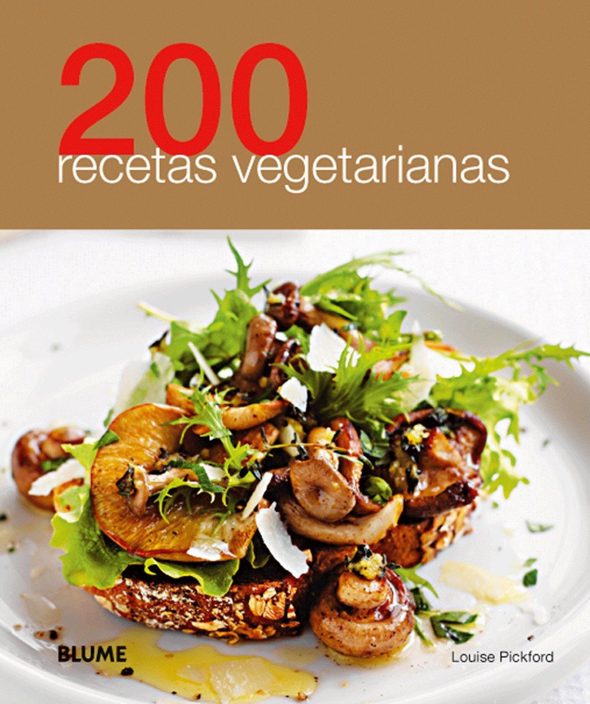 200 recetas vegetarianas (Spanish Edition): Louise Pickford: 9788480769570:  Amazon.com: Books