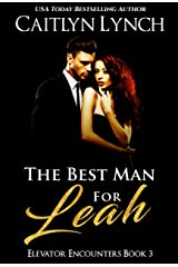 The Best Man For Leah (Elevator Encounters Book 3) Kindle Edition