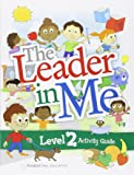The Leader In Me Activity Guide Level 2