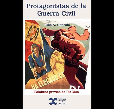 Protagonistas de la Guerra Civil eBook: Gonzalo, Julio, Moa, Pío ...