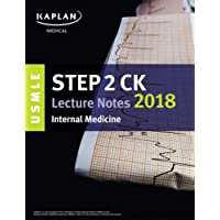 USMLE Step 2 CK Lecture Notes 2018: Internal Medicine (USMLE Prep)