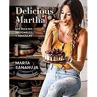 Delicious Martha: Mis recetas saludables y sencillas (Alimentación saludable)