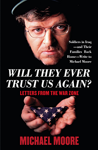 Will They Ever Trust Us Again?: Letters from the War Zone (English Edition)