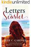 Letters for Scarlet: A Novel (Friendship and Secrets Book 1)