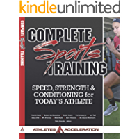 Complete Sports Training: Speed, Strength and Conditioning for Today's Athlete (English Edition)