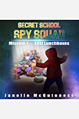 Mission 1: Lost Lunchboxes: A Fun Spy Mystery Picture Book for ages 4-6 (Secret School Spy Squad) Kindle Edition