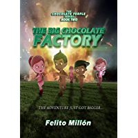 The Big Chocolate Factory: The Adventure Just Got Bigger (The Chocolate People Series Book 2) (English Edition)