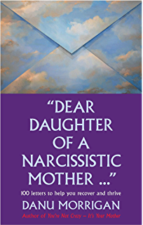 Narcissistic Mothers and Covert Emotional Abuse: For Adult