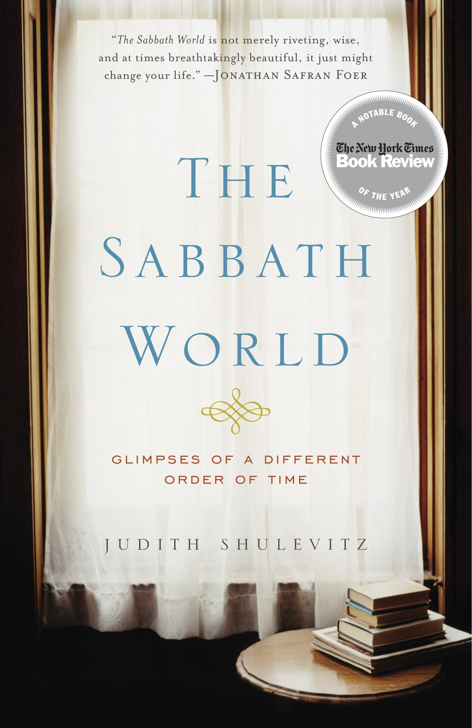 Read Online The Sabbath World: Glimpses of a Different Order of Time pdf epub