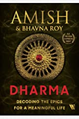 Dharma: Decoding the Epics for a Meaningful Life Kindle Edition