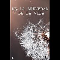 De la brevedad de la Vida (Spanish Edition)