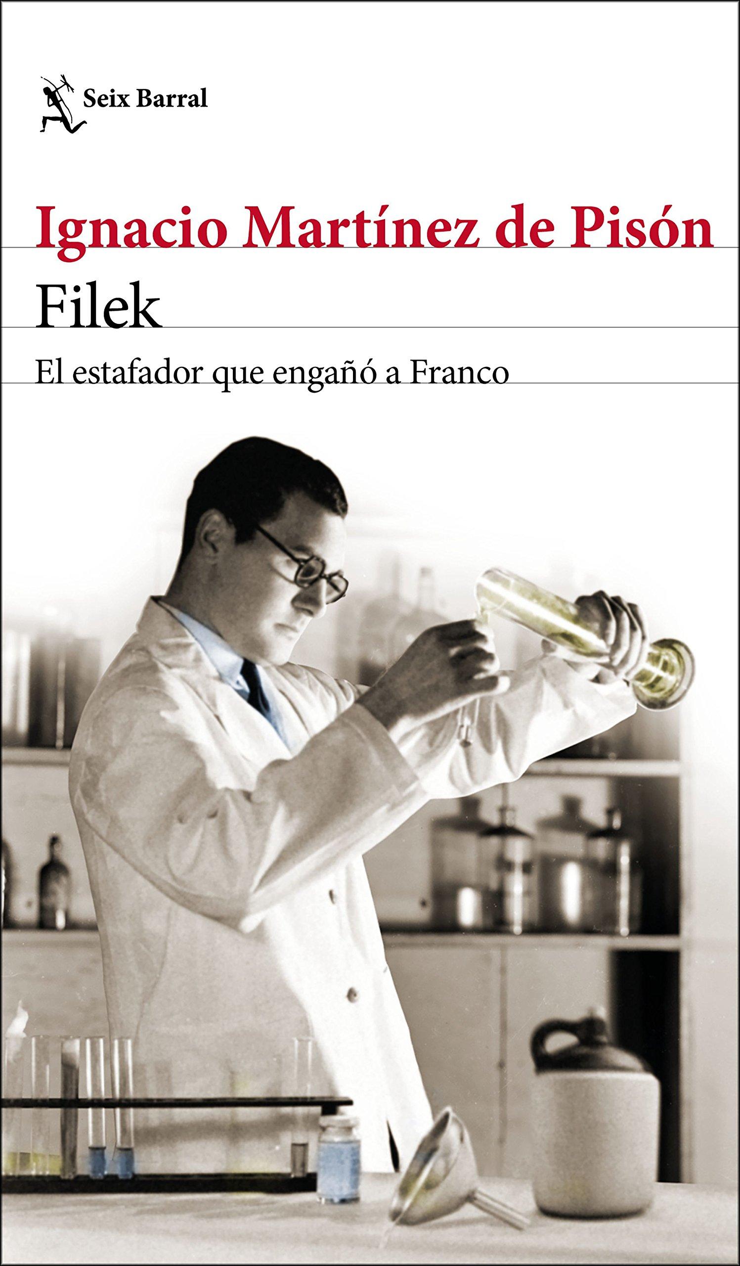 Filek: El estafador que engañó a Franco Biblioteca Breve: Amazon.es: Martínez de Pisón, Ignacio: Libros