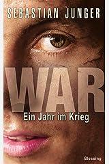 War: Ein Jahr im Krieg (German Edition) Kindle Edition