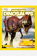 Everything: Dinosaurs (National Geographic Kids) Kindle Edition