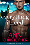 Everything I Need: A Journey's End Billionaire Romance (Journey's End Billionaires Book 4)