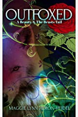 Outfoxed: A Beauty & the Beasts Tail: A Shifter Romance Retelling of the Classic Fairy Tale Kindle Edition