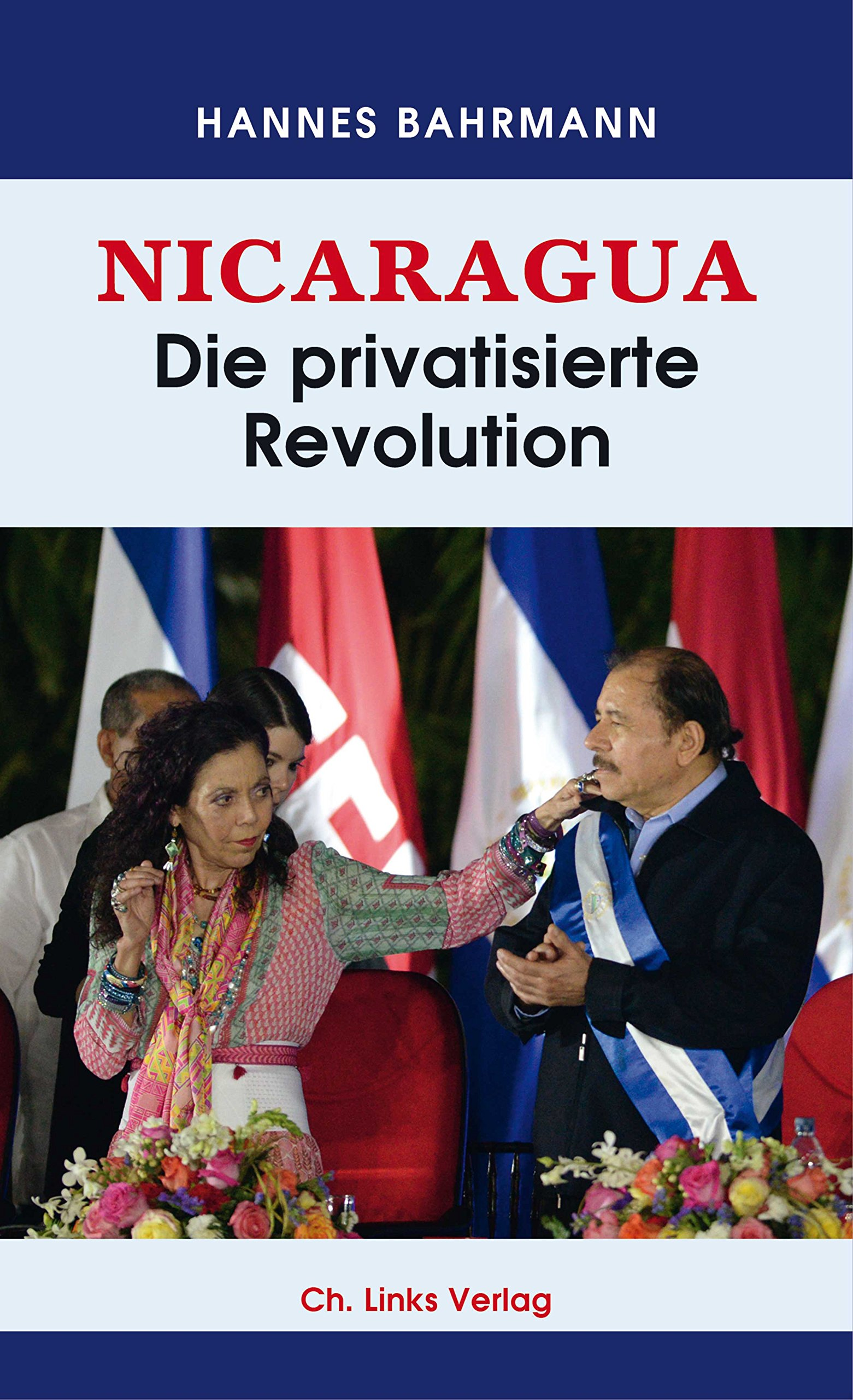 Nicaragua: Die privatisierte Revolution