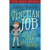 The Venetian Job: Bad guys and action - Max's Italian holiday (The Max Books Book 3)