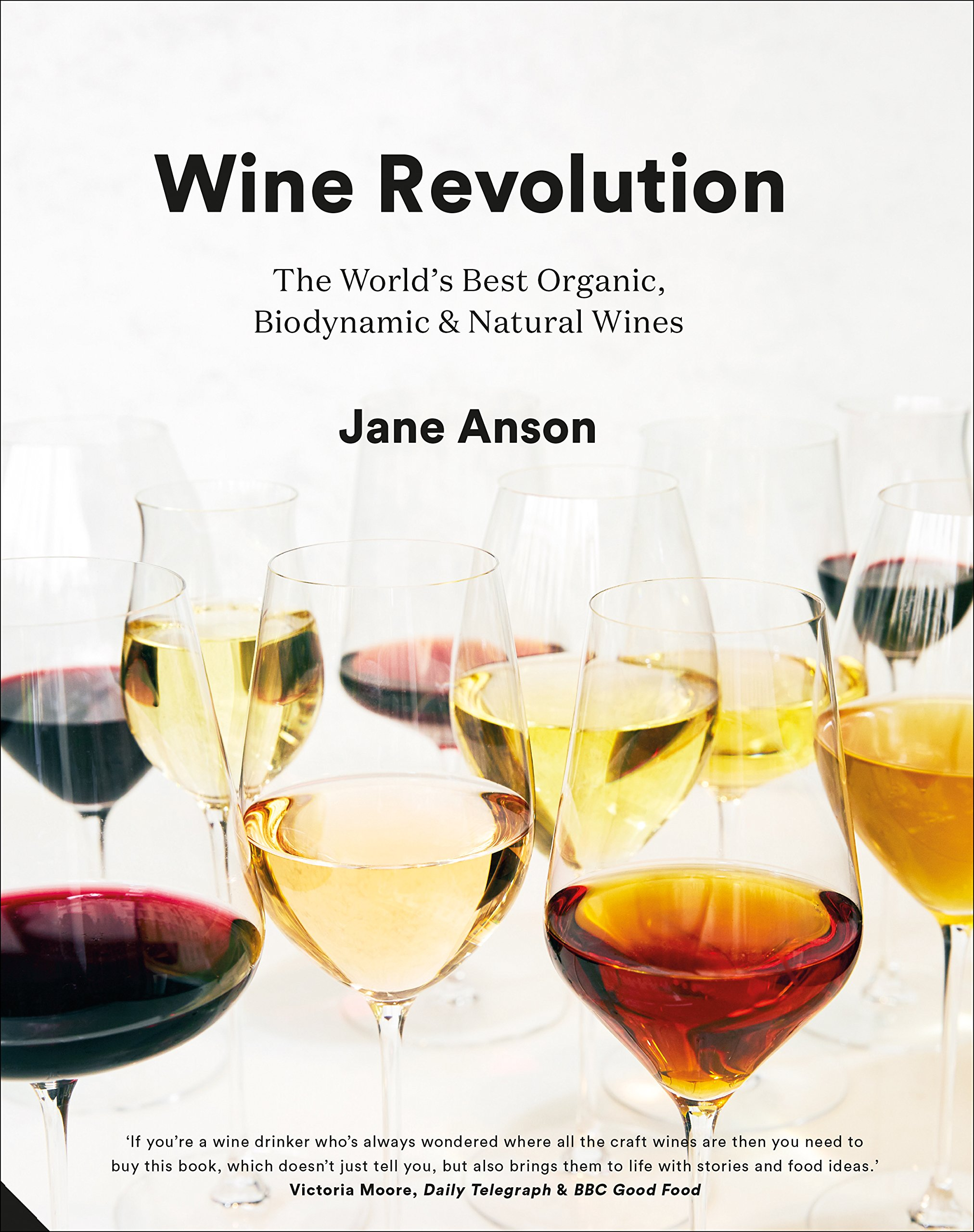 Wine Revolution: The World's Best Organic, Biodynamic and Natural Wines:  Jane Anson: 9781911127291: Amazon.com: Books
