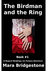 The Birdman and the Ring (Book 1) (Magical Weddings, Inc. Fantasy Adventures) Kindle Edition