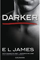 Darker - Fifty Shades of Grey. Gefährliche Liebe von Christian selbst erzählt: Band 2 - Fifty Shades of Grey aus Christians Sicht erzählt 2 - Roman (German Edition) Kindle Edition