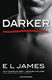 Darker - Fifty Shades of Grey. Gefährliche Liebe von Christian selbst erzählt: Band 2 - Fifty Shades of Grey aus Christians Sicht erzählt 2 - Roman (German Edition)