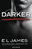 Darker - Fifty Shades of Grey. Gefährliche Liebe von Christian selbst erzählt: Band 2 - Fifty Shades of Grey aus…