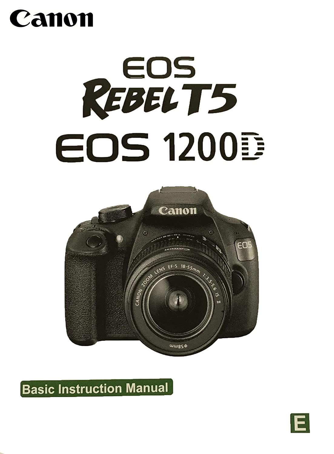 Amazon.com : Canon EOS Rebel T5 Basic Instruction Manual : Camera & Photo