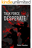 Task Force Desperate (American Praetorians Book 1)