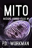 Mito (Medical Kidnap Files Book 1)