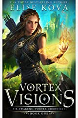 Vortex Visions (Air Awakens: Vortex Chronicles Book 1) Kindle Edition