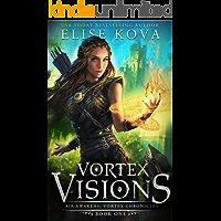Vortex Visions (Air Awakens: Vortex Chronicles Book 1)